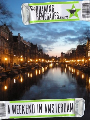 A quick guide to AMSTERDAM. An amazing weekend in Holland!