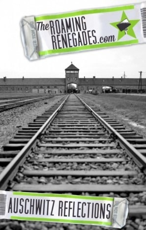 Reflections on Auschwitz and how to visit.