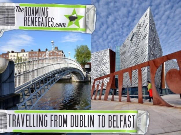 How to get from DUBLIN (Republic Of Ireland) to BELFAST (Northern Ireland).