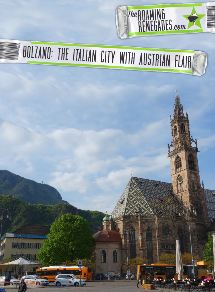 Bolzano Bozen The Italian mountain city with Austrian flair The