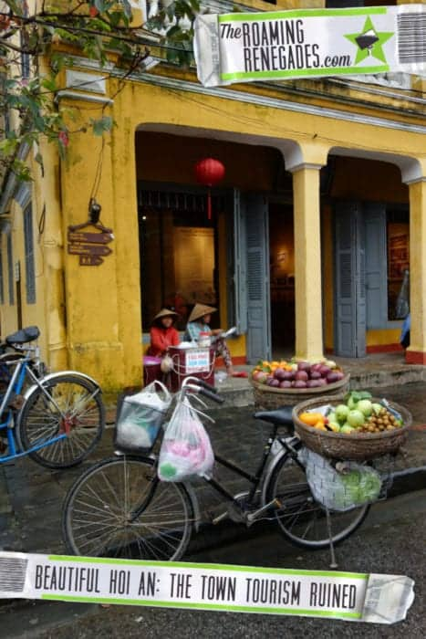 Hoi An Vietnam: The beautiful and historic town tourism spoilt!