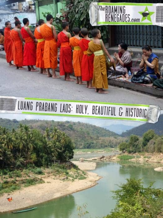 The temple town of Luang Prabang Laos: Buddhism, Monks, Rivers and Rich Culture!